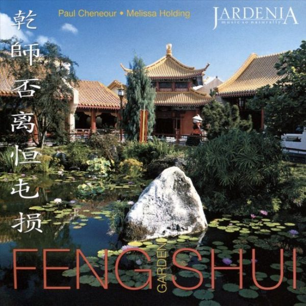 Feng Shui garden Paul Cheneour CD 0654026028021 Musique Shop Spirituel Web