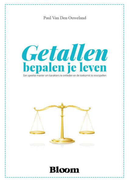 Getallen bepalen je leven Paul Van Den Ouweland 9789072189097 Bloom nieuwe cover web